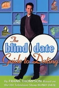 The Blind Date Guide to Dating 3cae137f-20df-4a16-a744-7f93babc5d3f