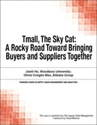 Tmall, The Sky Cat: A Rocky Road Toward Bringing Buyers and Suppliers Together by Chuck Munson