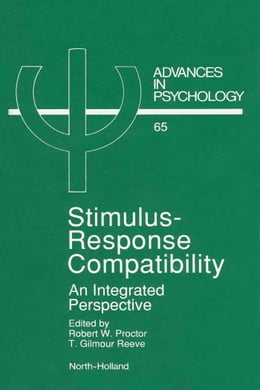 Book Stimulus-Response Compatibility: An Integrated Perspective by Proctor, R.W.