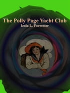 The Polly Page Yacht Club by Izola L. Forrester