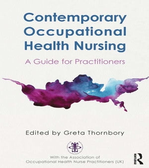 Contemporary Occupational Health Nursing A Guide for Practitioners