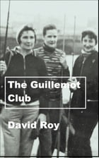 The Guillemot Club by David Roy