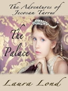 The Palace (The Adventures of Jecosan Tarres, #2) by Laura Lond