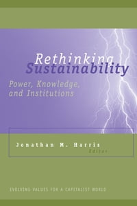 Rethinking Sustainability: Power, Knowledge, and Institutions