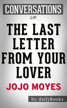 Conversations on The Last Letter from Your Lover By Jojo Moyes