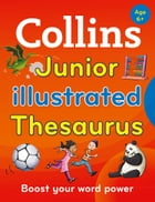 Collins Junior Illustrated Thesaurus (Collins Primary Dictionaries) by Collins Dictionaries
