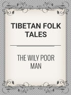 The Wily Poor Man by Tibetan Folk Tales