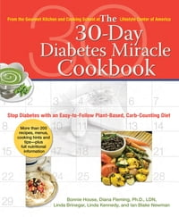 The 30-Day Diabetes Miracle Cookbook: Stop Diabetes with an Easy-to-Follow Plant-Based, Carb…