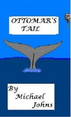 Ottomar's Tail by Michael Johns