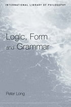 Logic, Form and Grammar