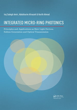 Integrated Micro-Ring Photonics Principles and Applications as Slow Light Devices,  Soliton Generation and Optical Transmission