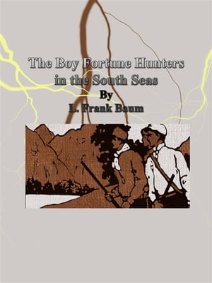 The Boy Fortune Hunters in the South Seas by L. Frank Baum