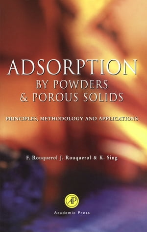 Adsorption by Powders and Porous Solids Principles,  Methodology and Applications