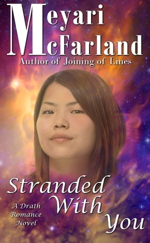 Stranded With You: A Drath Romance Novel by Meyari McFarland