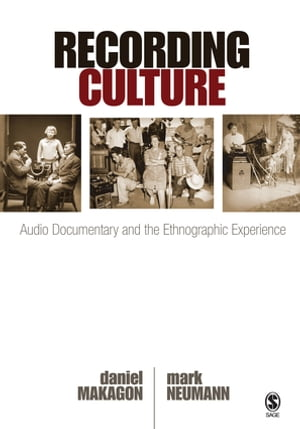 Recording Culture Audio Documentary and the Ethnographic Experience
