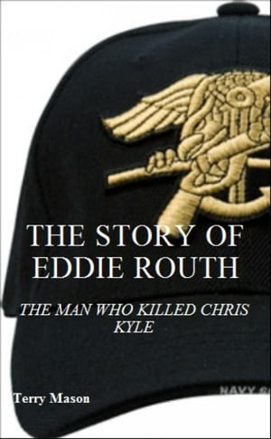 The Story Of Eddie Routh: The Man Who Killed Chris Kyle