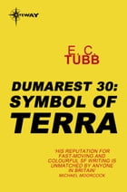 Symbol of Terra: The Dumarest Saga Book 30 by E.C. Tubb