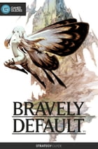 Bravely Default - Strategy Guide by GamerGuides.com