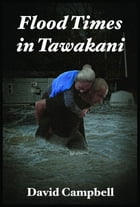 Flood Times In Tawakani by David Campbell