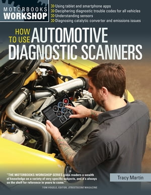 How To Use Automotive Diagnostic Scanners by Tracy Martin