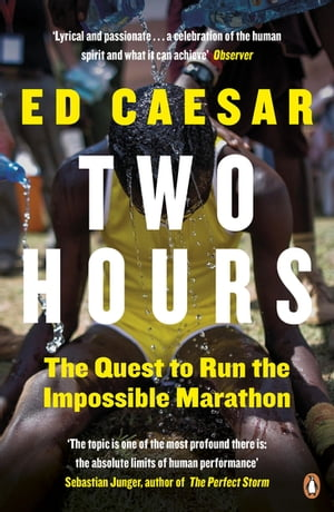 Two Hours The Quest to Run the Impossible Marathon