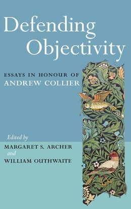 Book Defending Objectivity by Archer, Margaret S.