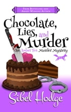 Chocolate, Lies, and Murder (Amber Fox Mysteries book #4) (The Amber Fox Murder Mystery Series) by Sibel Hodge