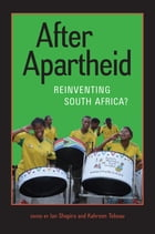 After Apartheid: Reinventing South Africa? by Ian Shapiro