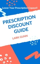 Prescription Discount Guide by Lark Gunn