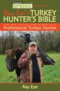 Ray Eye's Turkey Hunting Bible 52c88dad-17e8-4cab-90d9-4c494b3e7924