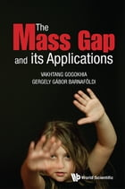 The Mass Gap and Its Applications by Vakhtang Gogokhia