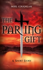 The Parting Gift by Noel Coughlan
