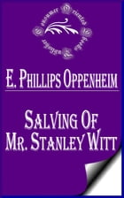 Salving of Mr. Stanley Witt by E. Phillips Oppenheim