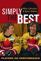 Simply the Best: Players on Performance: Players on Performance by Mike Johnston