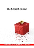 The Social Contract [Christmas Summary Classics] by Jean Jacques Rousseau