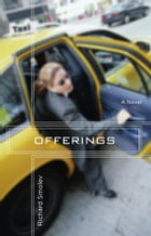 Offerings: A Novel by Richard Smolev