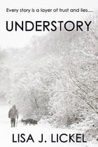 Understory by Lisa Lickel