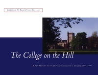 The College on the Hill: New History of the Ontario Agricultural College, 1874 to 1999