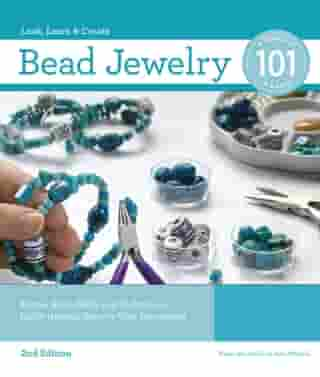 Bead Jewelry 101, 2nd Edition: Master Basic Skills and Techniques Easily through Step-by-Step Instruction: Master Basic Skills and Techniques Easily through Step-by-Step Instruction by Karen Mitchell,Ann Mitchell