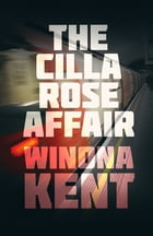 The Cilla Rose Affair by Winona Kent