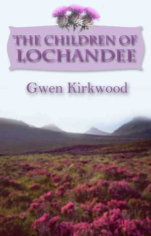 The Children of Lochandee by Gwen Kirkwood