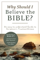 Why Should I Believe the Bible?: An Easy-to-Understand Guide to Scripture's Trustworthiness by Ed Strauss