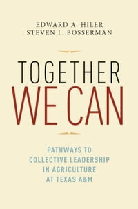 Together We Can: Pathways to Collective Leadership in Agriculture at Texas A&M