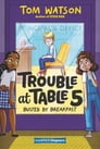 Trouble at Table 5 #2: Busted by Breakfast Cover Image