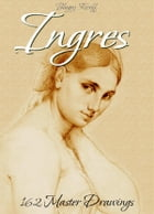 Ingres: 162 Master Drawings by Blagoy Kiroff