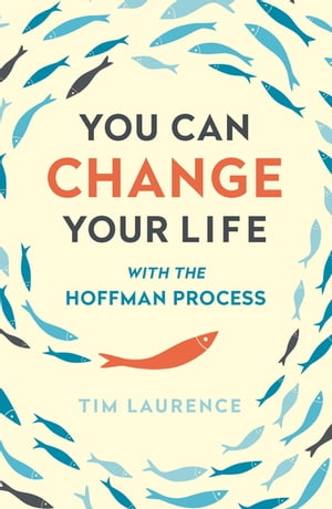 You Can Change Your Life With the Hoffman Process