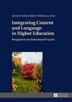 Integrating Content and Language in Higher Education: Perspectives on Professional Practice by Jennifer Valcke