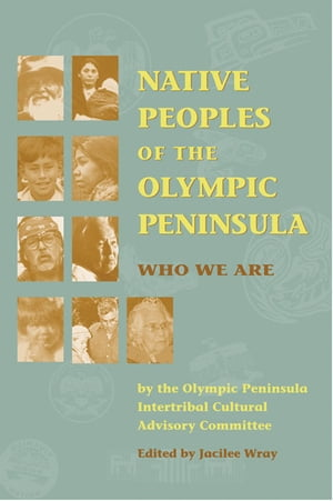 Native Peoples of the Olympic Peninsula Who We Are
