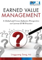 Earned Value Management: A Global and Cross-Industry Perspective on Current EVM Practice by Lingguang Song