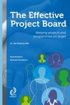 The effective Project Board: keeping projects and programmes on target by Jan Postema
